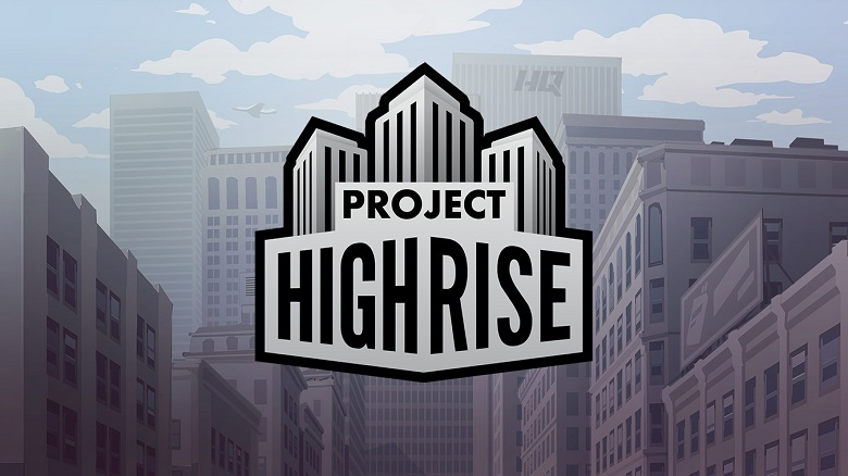 «Project Highrise» — «Tiny tower» на стероидах
