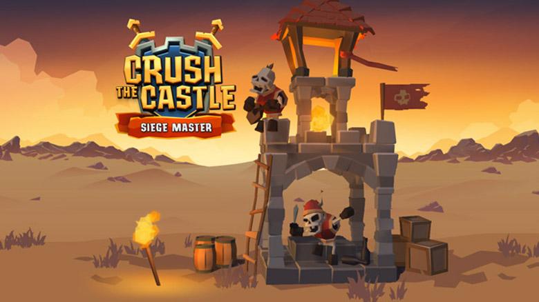 «Crush the Castle: Siege Master»: возглавьте осаду замка