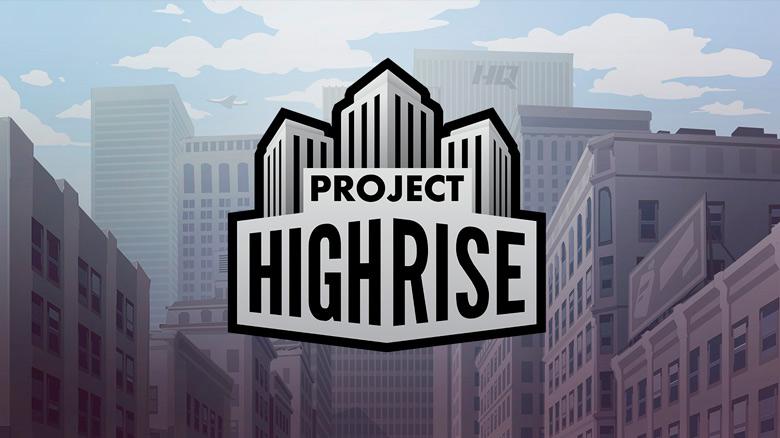 Постройте собственный небоскрёб в «Project Highrise» от Kalypso Media